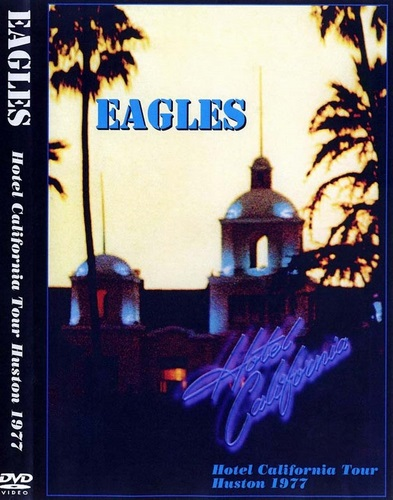 Eagles - Hotel California Tour 1977 (2002, DVD5)