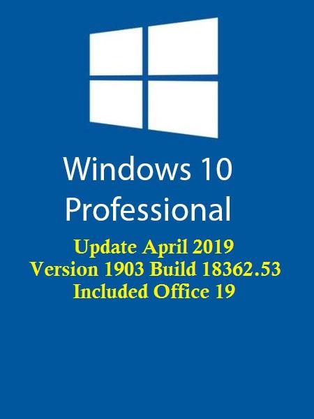 Windows 10 Pro Redstone 6 Include Office19 En-US (x64) April 2019