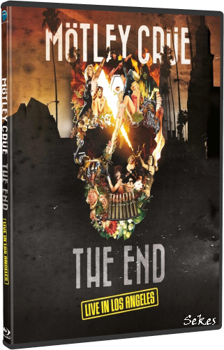 Motley Crue - The End - Live In Los Angeles (2016, DVD9)
