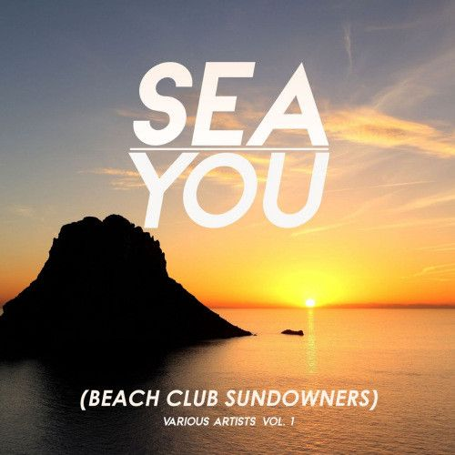 VA – Sea You [Beach Club Sundowners] Vol 1-3 (2019)
