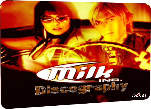 Milk Inc. - Discography (1998-2013)