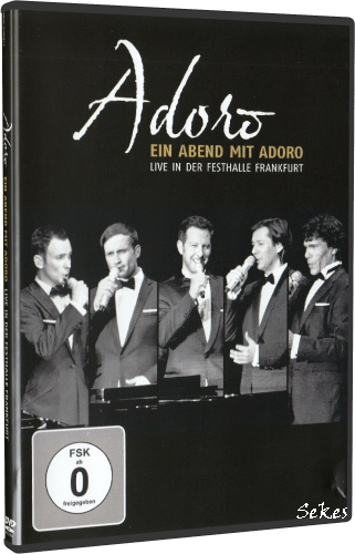 Adoro - Ein Abend mit Adoro Live (2012, DVD9)