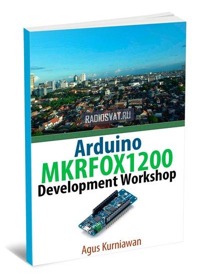 Arduino MKRFOX1200 Development Workshop