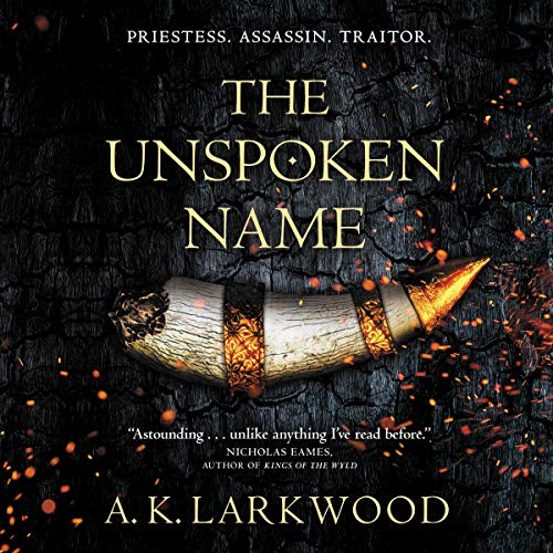 The Unspoken Name The Serpent Gates, Book 1 - A. K. Larkwood