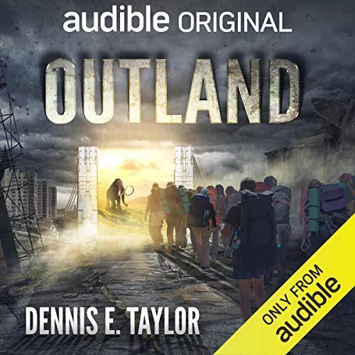 Outland Book 1 - Dennis E. Taylor