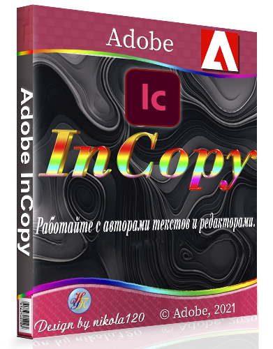 Adobe InCopy 2021 16.1.0.20 RePack by KpoJIuK [2021,Multi/Ru]