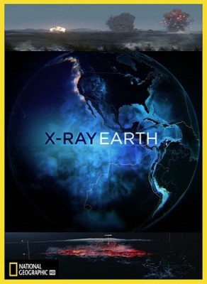 National Geographic: Земля под рентгеном / X-Ray Earth [Cезон: 1] (2020) HDTVRip 720p